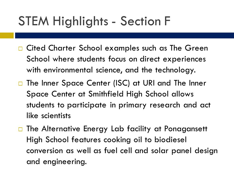 STEM Highlights - Section F Cited Charter School examples such as The Green School where students focus on direct experiences with environmental science, and the technology.