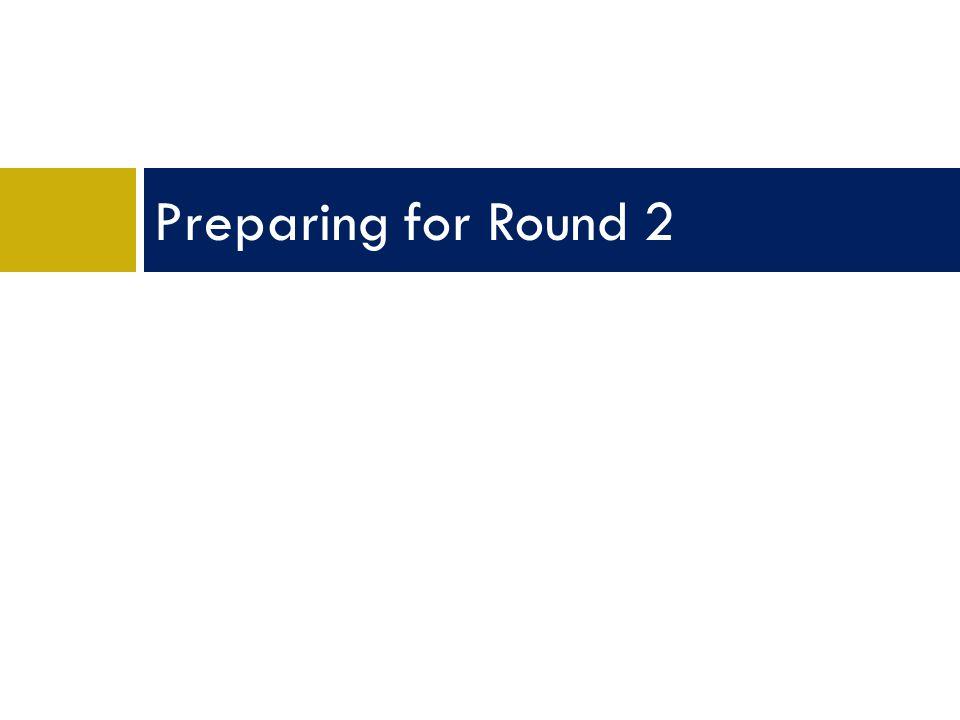 Preparing for Round 2