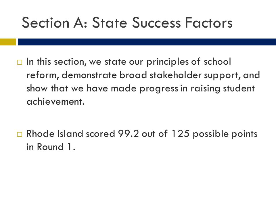 Section A: State Success Factors In this section, we state our principles of school reform, demonstrate broad stakeholder support, and show that we have made progress in raising student achievement.
