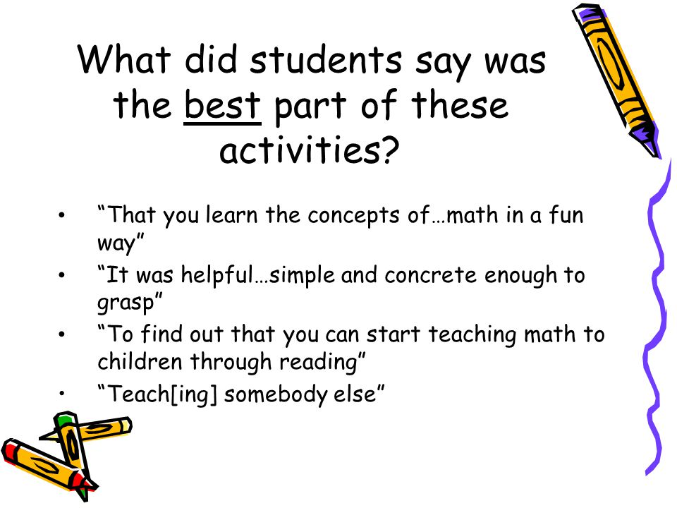 What did students say was the best part of these activities.