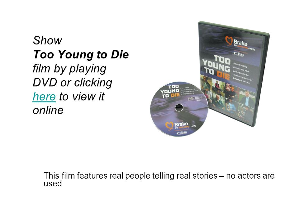Show Too Young to Die film by playing DVD or clicking herehere to view it online This film features real people telling real stories – no actors are used