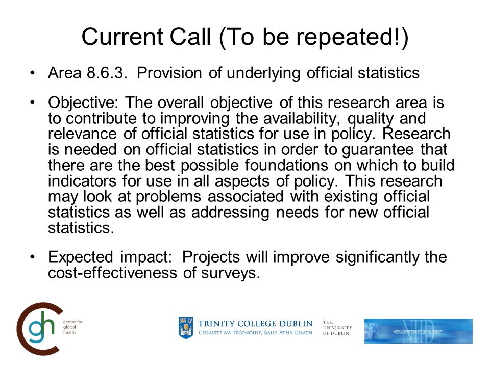 Potential Benefits Sustain the scientific progress of disability statistics –Country specific training and human resources development (cognitive testing; field testing) –Development of extended questions (cognitive testing; field testing) Upscale the scientific progress of disability statistics –Scale of funding would allow for multiple countries to advance disability statistics at one given time period