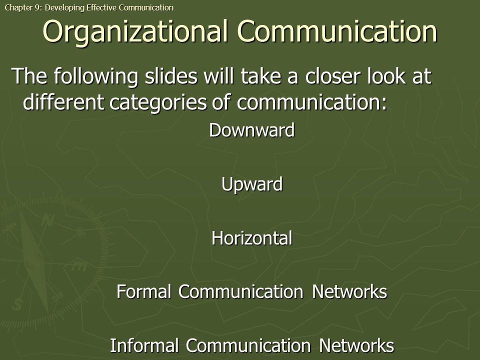 Organizational Communication The following slides will take a closer look at different categories of communication: The following slides will take a c