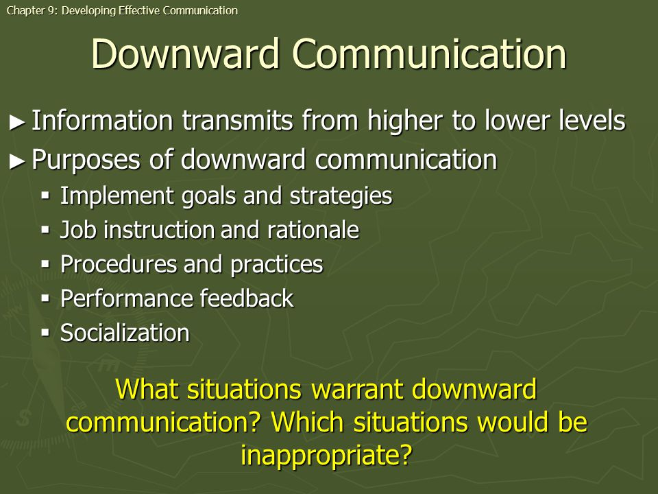 Downward Communication Information transmits from higher to lower levels Information transmits from higher to lower levels Purposes of downward commun