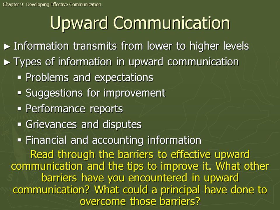 Upward Communication Information transmits from lower to higher levels Information transmits from lower to higher levels Types of information in upwar