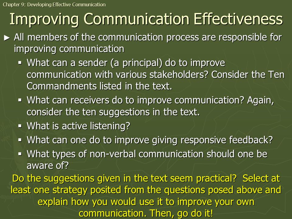 Improving Communication Effectiveness All members of the communication process are responsible for improving communication All members of the communic