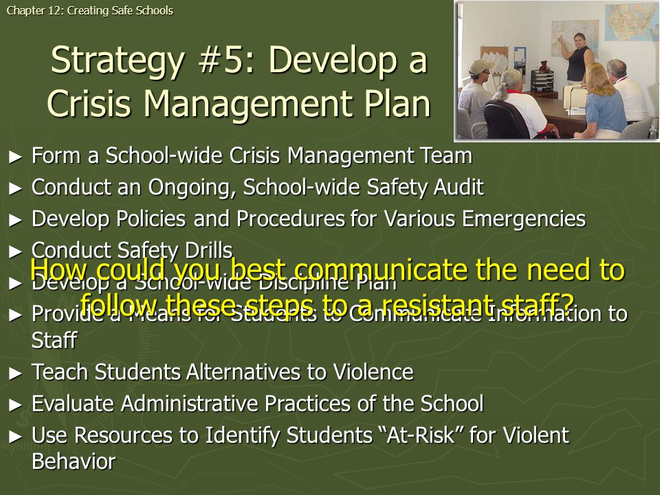 Strategy #5: Develop a Crisis Management Plan Form a School-wide Crisis Management Team Form a School-wide Crisis Management Team Conduct an Ongoing,