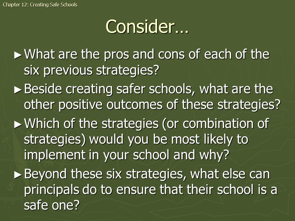 Consider… What are the pros and cons of each of the six previous strategies.