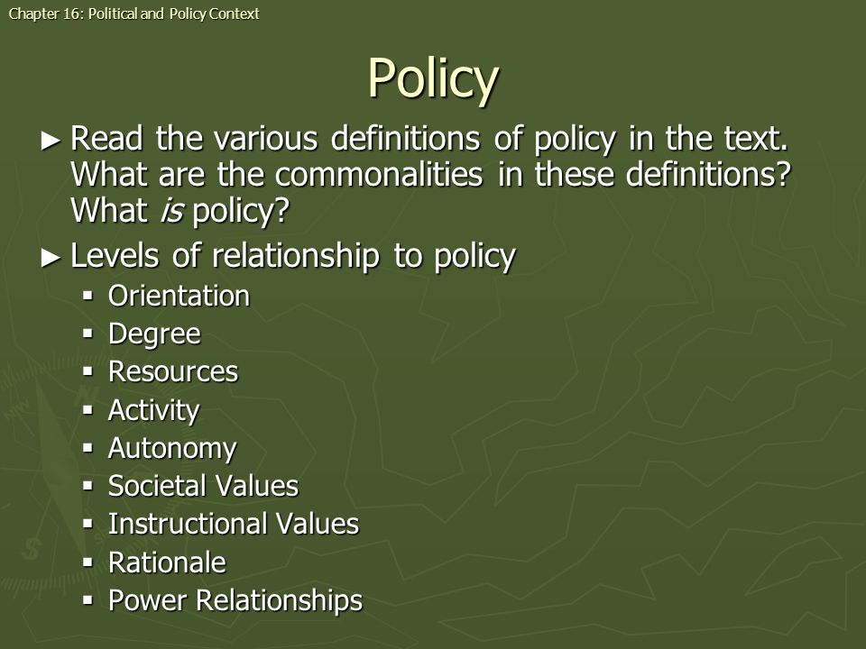 Policy Read the various definitions of policy in the text. What are the commonalities in these definitions? What is policy? Read the various definitio