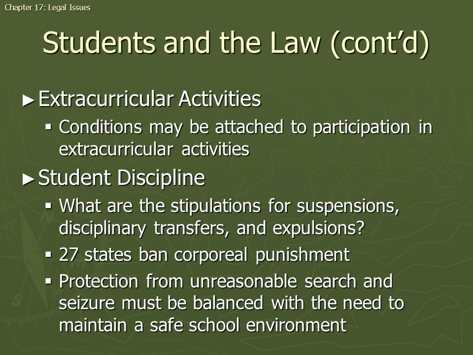 Students and the Law (contd) Extracurricular Activities Extracurricular Activities Conditions may be attached to participation in extracurricular acti