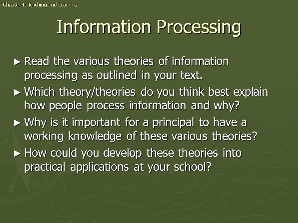Information Processing Read the various theories of information processing as outlined in your text. Read the various theories of information processi