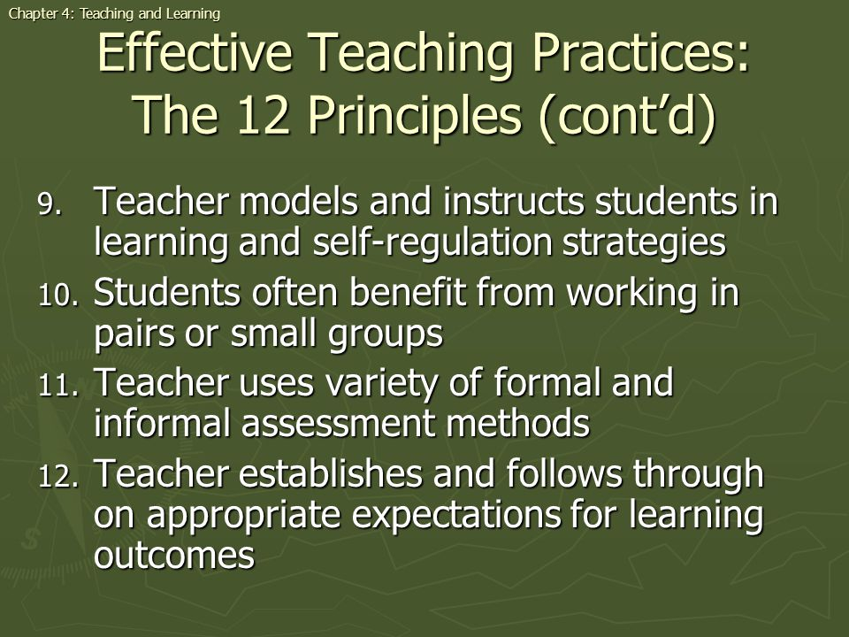 Effective Teaching Practices: The 12 Principles (contd) 9.