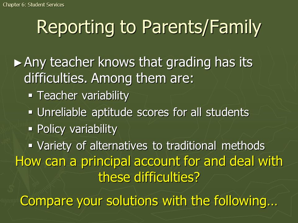 Reporting to Parents/Family Any teacher knows that grading has its difficulties.