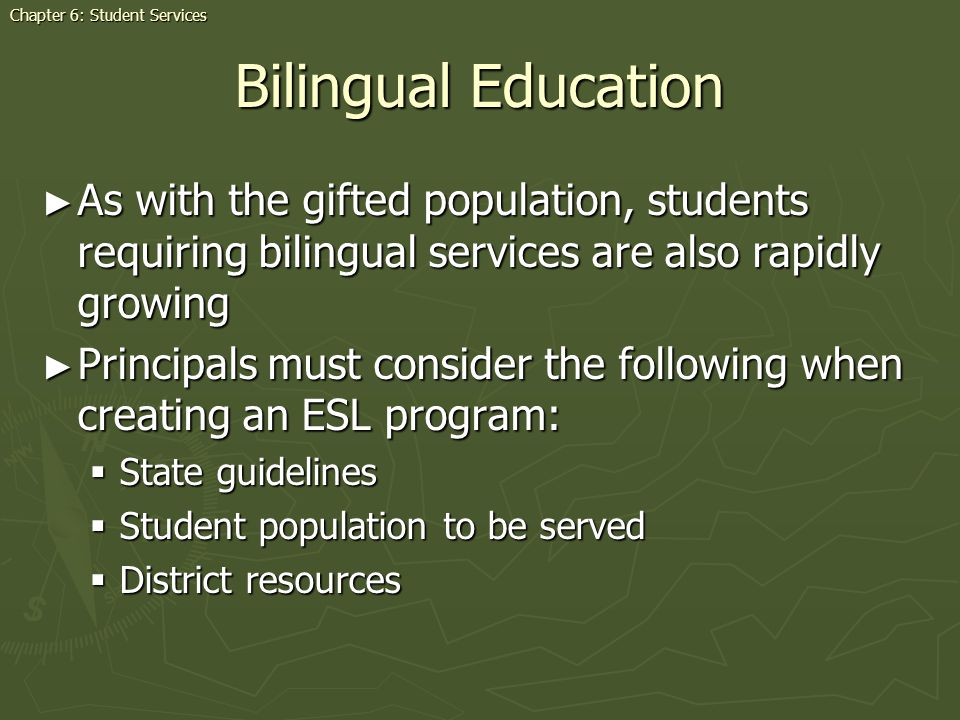 Bilingual Education As with the gifted population, students requiring bilingual services are also rapidly growing As with the gifted population, stude