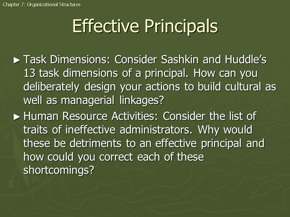 Effective Principals Task Dimensions: Consider Sashkin and Huddles 13 task dimensions of a principal. How can you deliberately design your actions to