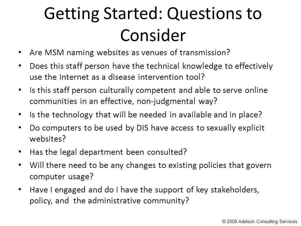 Getting Started: Questions to Consider Are MSM naming websites as venues of transmission? Does this staff person have the technical knowledge to effec