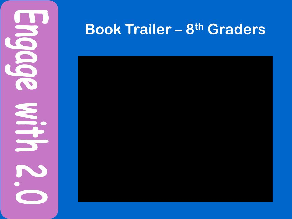 Book Trailer – 8 th Graders