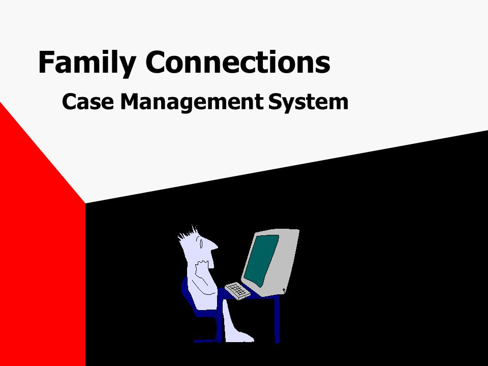 Family Connections Case Management System