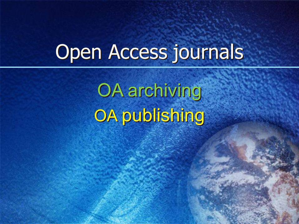 Open Access journals OA archiving OA publishing