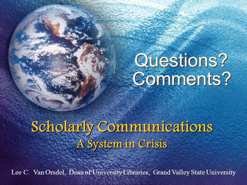 Lee C. Van Orsdel, Dean of University Libraries, Grand Valley State University Questions.