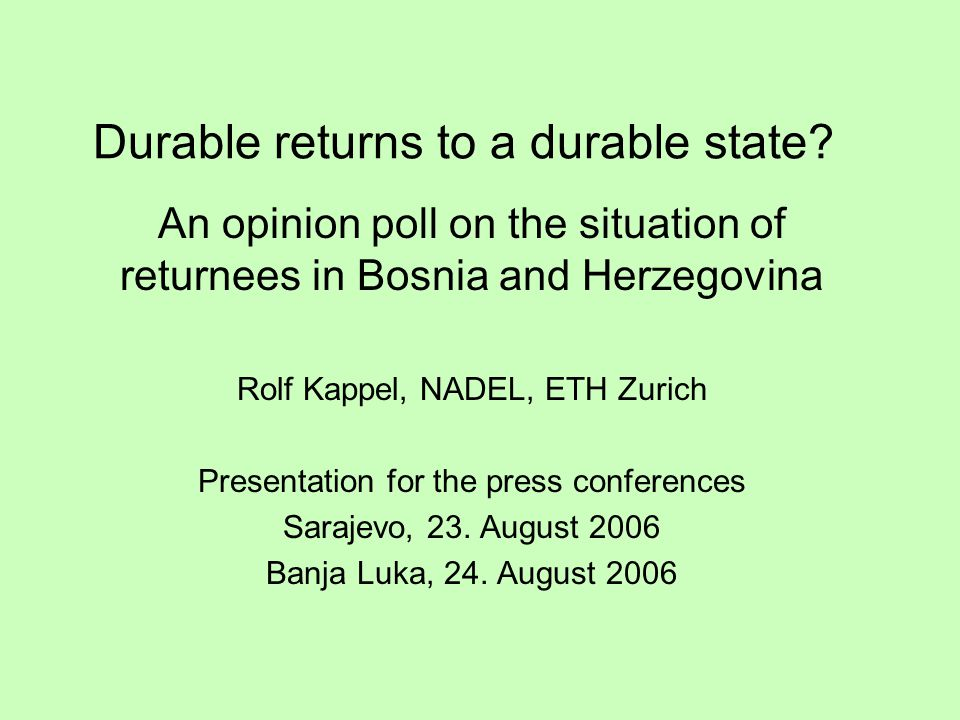 nadel ETH Zurich1 Rationale of the study The return process is stipulated in the Dayton Peace Agreement.