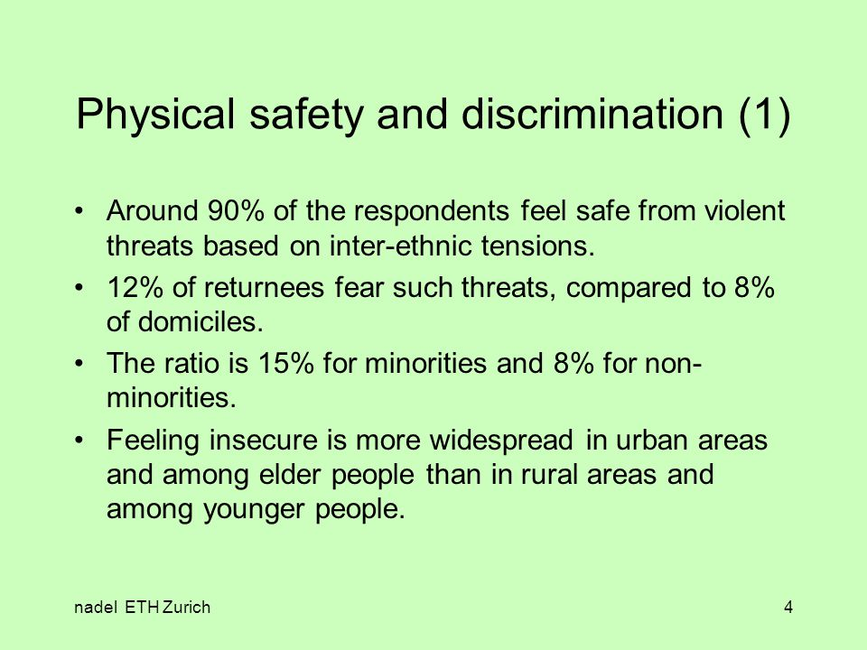 nadel ETH Zurich4 Physical safety and discrimination (1) Around 90% of the respondents feel safe from violent threats based on inter-ethnic tensions.