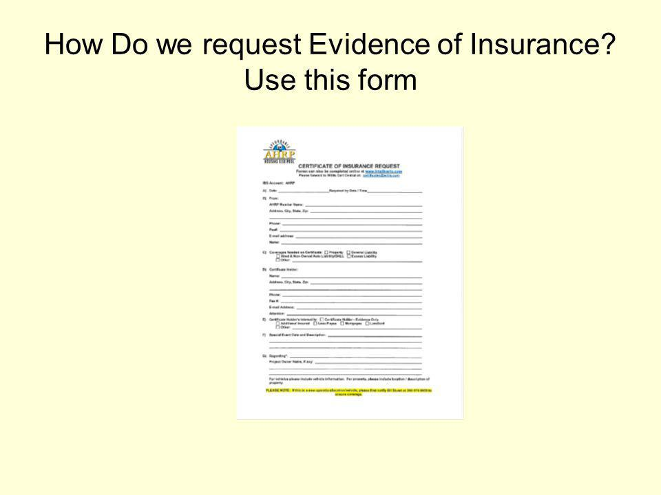 How Do we request Evidence of Insurance? Use this form