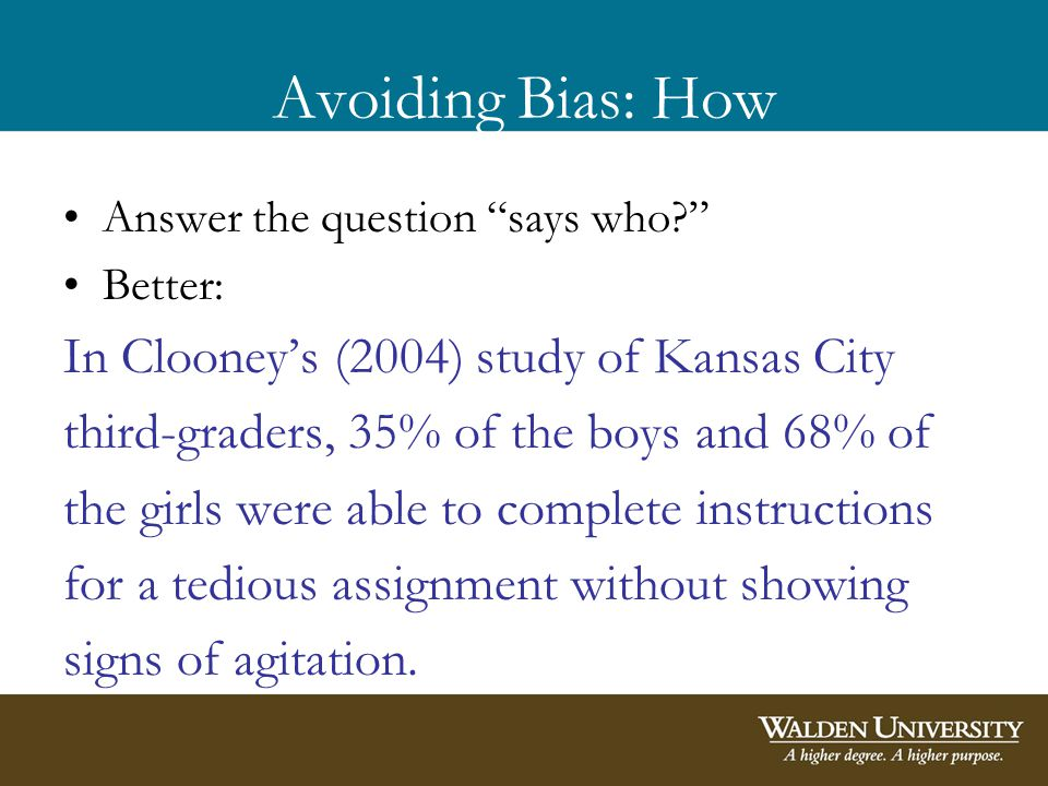 Avoiding Bias: How Answer the question says who.