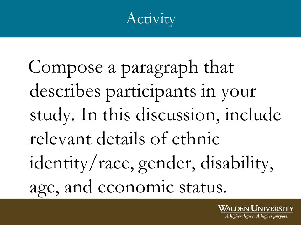 Activity Compose a paragraph that describes participants in your study.