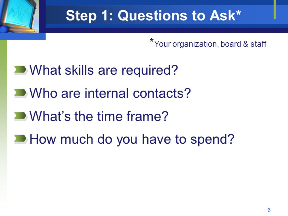 7 Through professional contacts Through an RFP (coming up later) From referrals Step 2: Find a Consultant