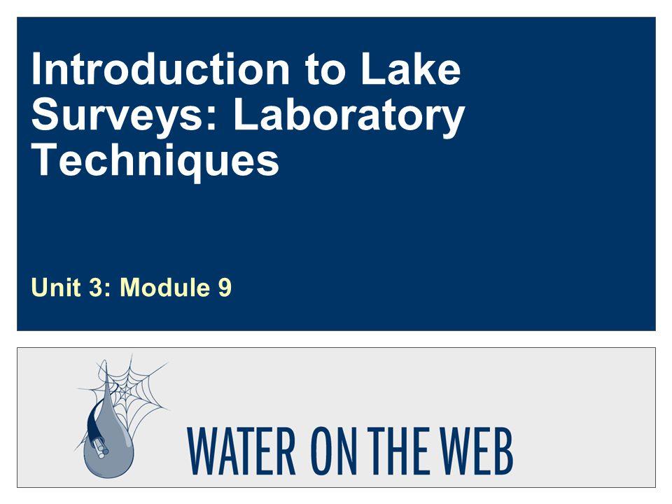 Introduction to Lake Surveys: Laboratory Techniques Unit 3: Module 9