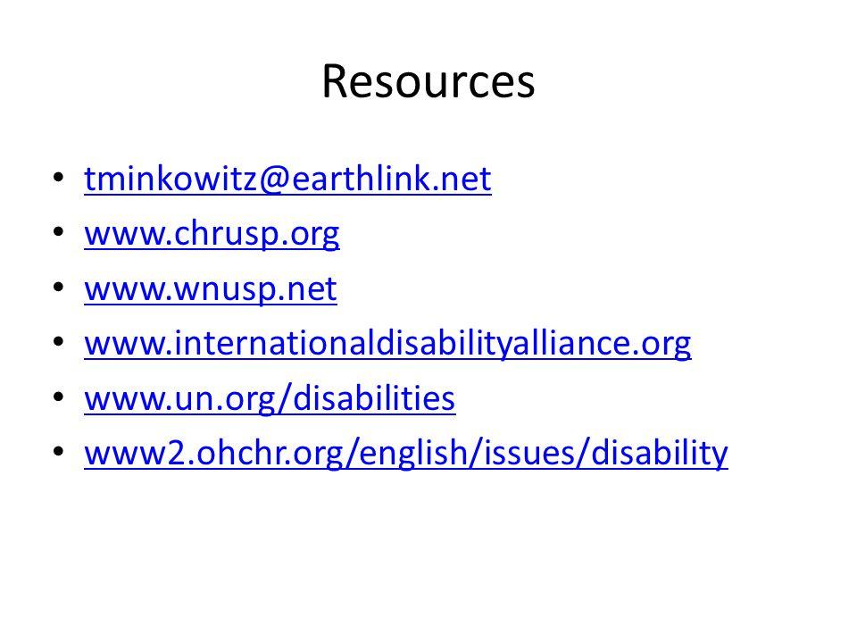 Resources tminkowitz@earthlink.net www.chrusp.org www.wnusp.net www.internationaldisabilityalliance.org www.un.org/disabilities www2.ohchr.org/english/issues/disability