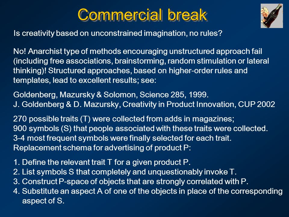 Commercial break Is creativity based on unconstrained imagination, no rules.