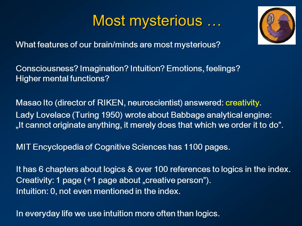 Most mysterious … What features of our brain/minds are most mysterious.