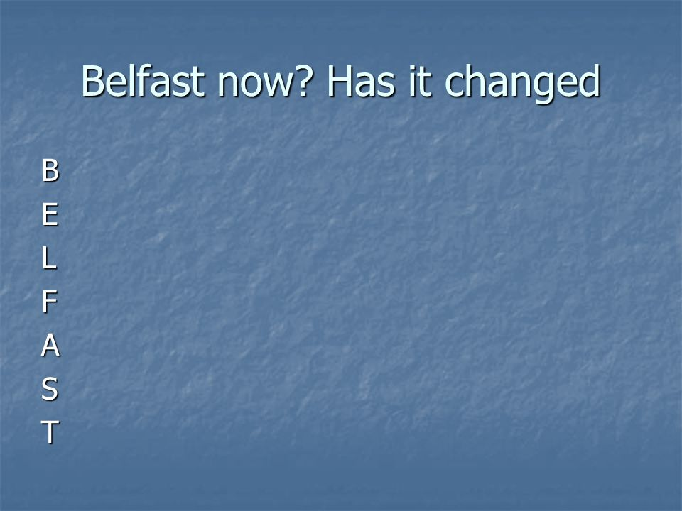 Belfast now Has it changed BELFAST