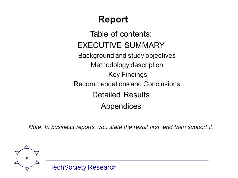 TechSociety Research Report Table of contents: EXECUTIVE SUMMARY Background and study objectives Methodology description Key Findings Recommendations