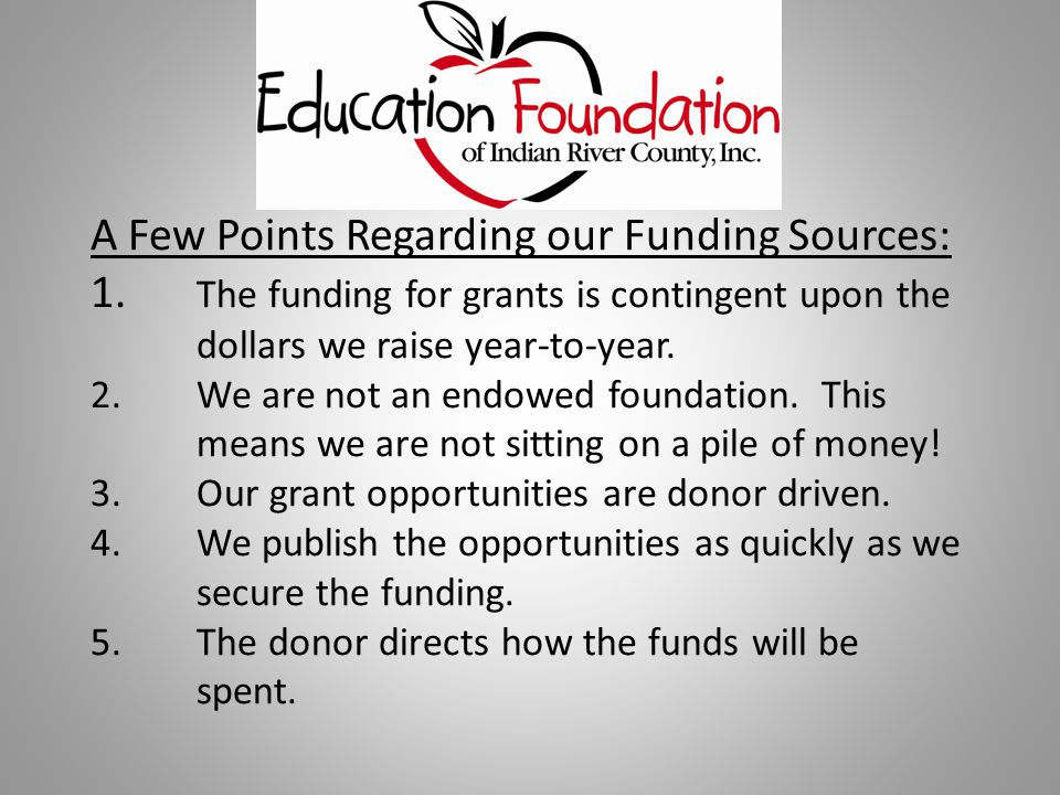 A Few Points Regarding our Funding Sources: 1.