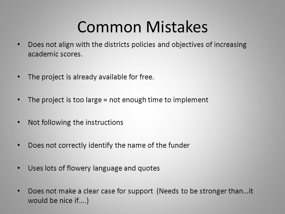 Common Mistakes Does not align with the districts policies and objectives of increasing academic scores.