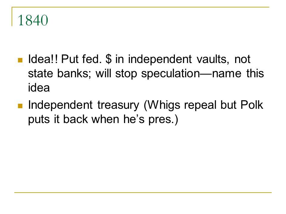 1840 Idea!.Put fed.