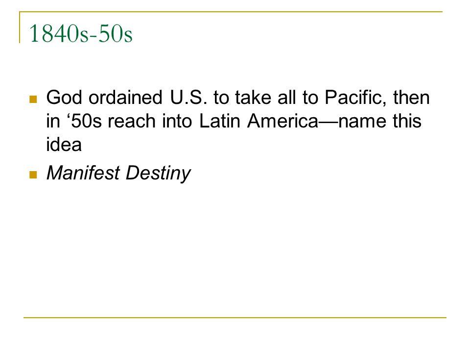1840s-50s God ordained U.S.