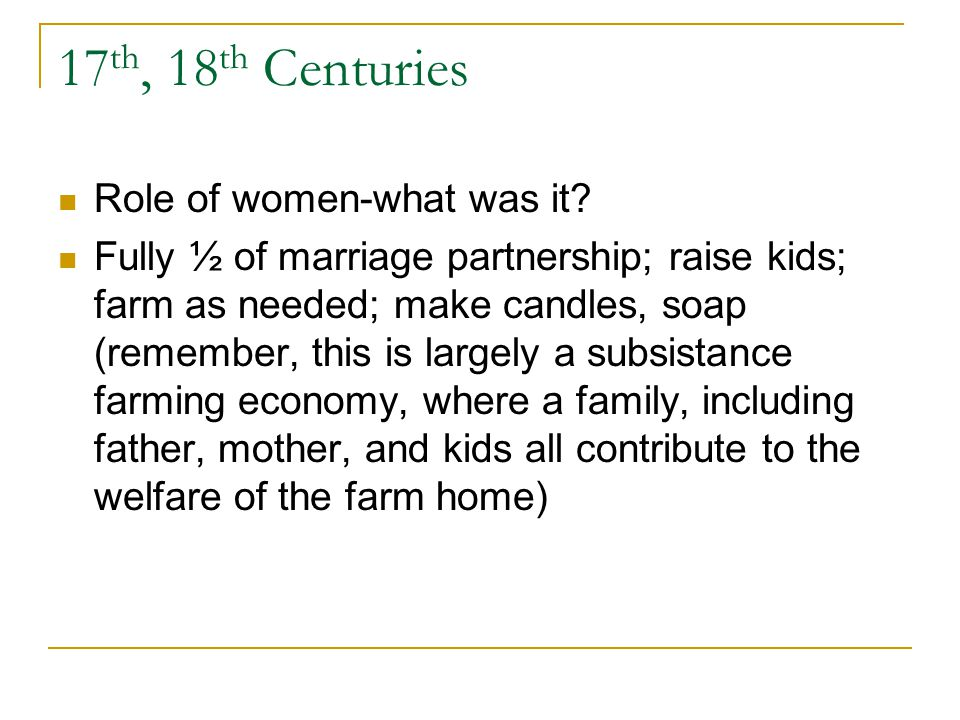 17 th, 18 th Centuries Role of women-what was it.