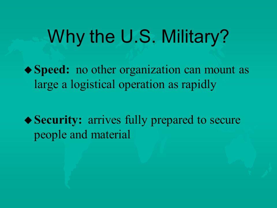 U.S. Military u u Increasingly drawn into HA operations