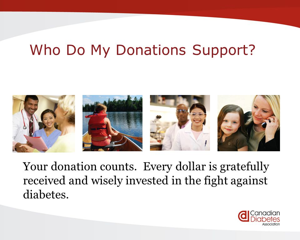 Who Do My Donations Support. Your donation counts.