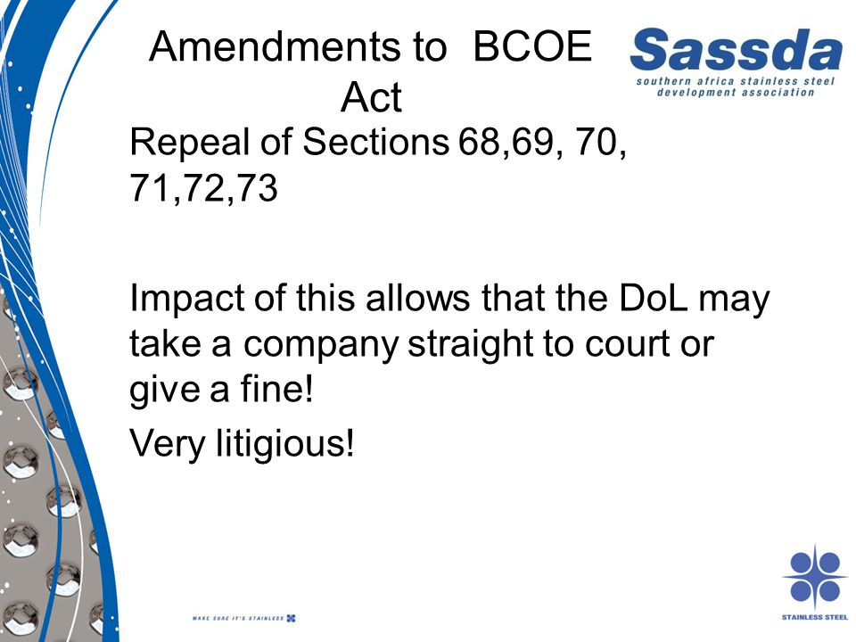 Amendments to BCOE Act Repeal of Sections 68,69, 70, 71,72,73 Impact of this allows that the DoL may take a company straight to court or give a fine!