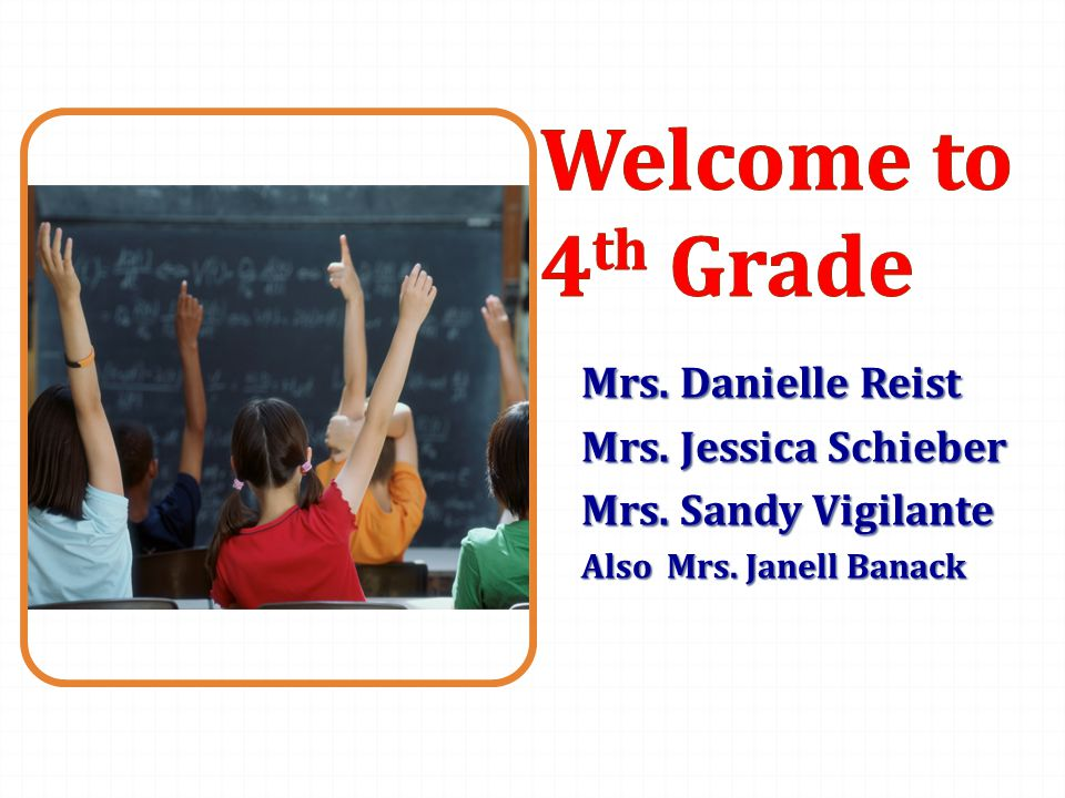 Mrs. Danielle Reist Mrs. Jessica Schieber Mrs. Sandy Vigilante Also Mrs. Janell Banack