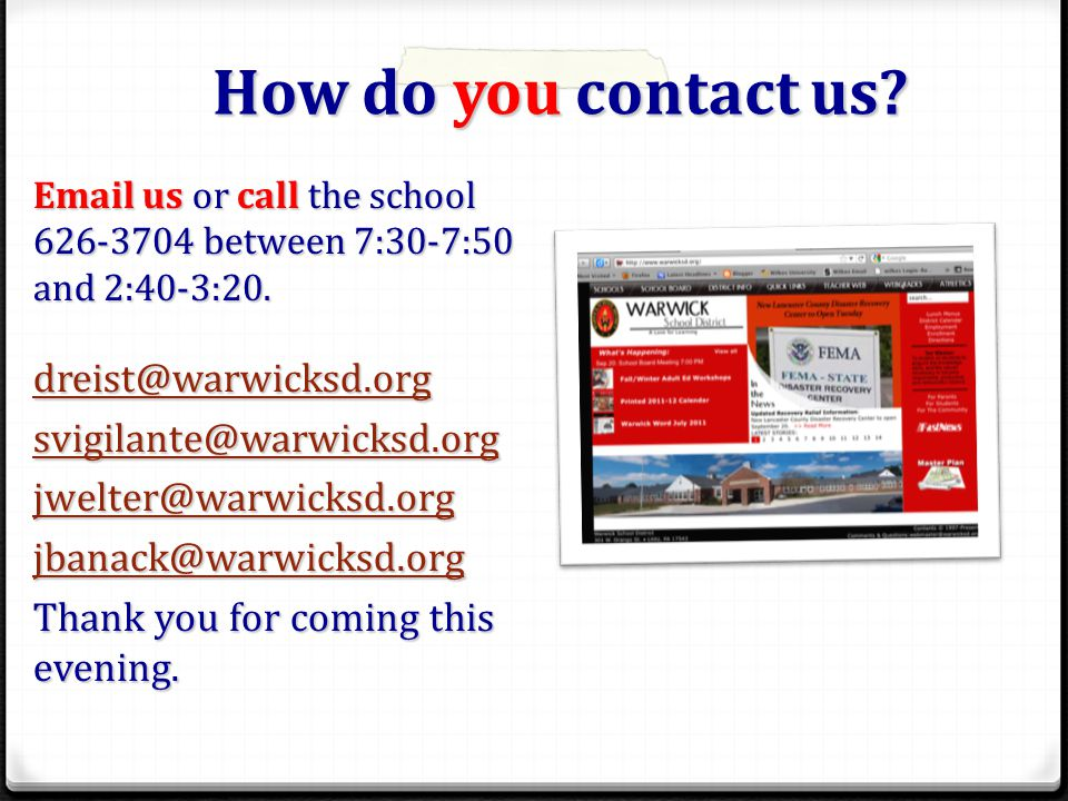 How do you contact us.Email us or call the school 626-3704 between 7:30-7:50 and 2:40-3:20.