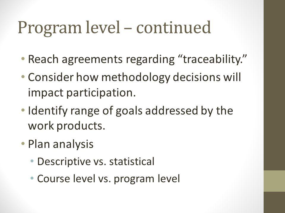 Program level – continued Reach agreements regarding traceability.