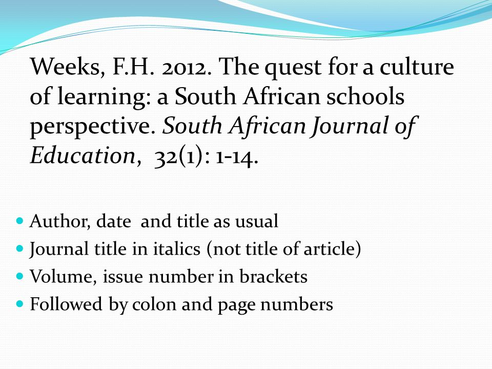 Weeks, F.H. 2012. The quest for a culture of learning: a South African schools perspective.