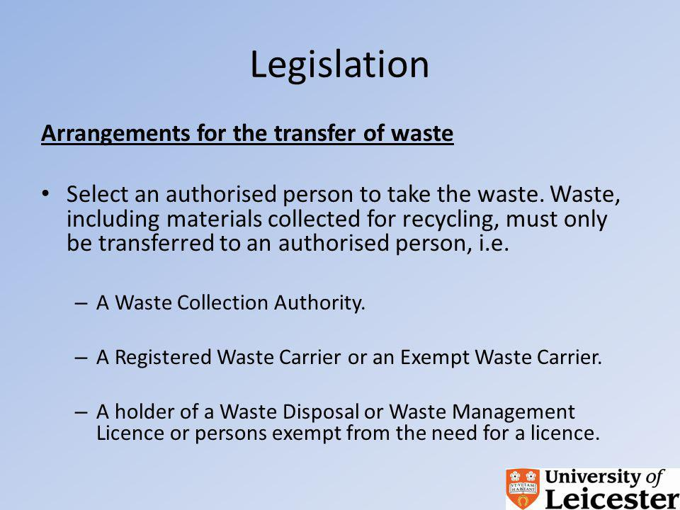 Legislation Arrangements for the transfer of waste Select an authorised person to take the waste.