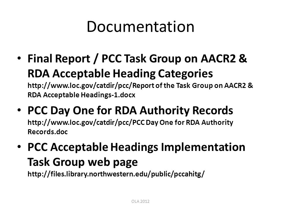 Documentation Final Report / PCC Task Group on AACR2 & RDA Acceptable Heading Categories http://www.loc.gov/catdir/pcc/Report of the Task Group on AAC